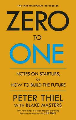 AU24.99 • Buy Zero To One: Notes On Start Ups, Or How To Build The Future By Blake Masters ...