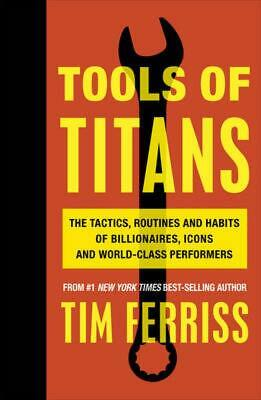 AU32.99 • Buy Tools Of Titans: The Tactics, Routines, And Habits Of Billionaires, Icons, A ...