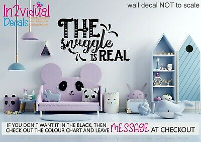 The Snuggle Is Real Wall Art Sticker Quote Decal Girl Boy Baby Hug Love Cot Crib • 8.99£