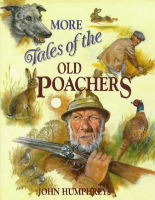 More Tales Of The Old Poachers • 112.05£