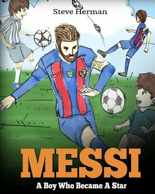 Messi: A Boy Who Became A Star. Inspiring Children Book About Lionel Messi ... • 15.57£