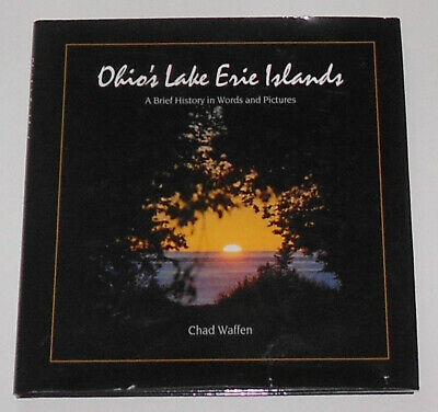 OHIO'S LAKE ERIE ISLANDS: A Brief History In Words And Pictures FIRST EDITION HB • 6.99$