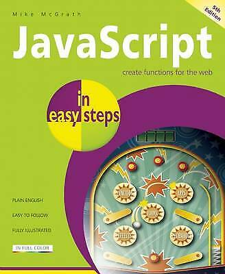 £9.99 • Buy JavaScript In Easy Steps, 5th Edition, By Mike McGrath - NEW - Free P&P