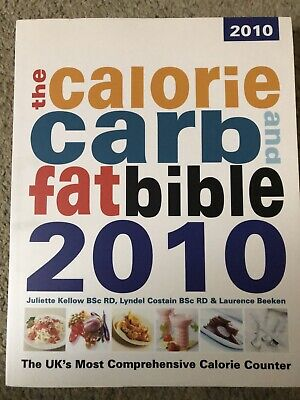 £5 • Buy The Calorie, Carb And Fat Bible: The UK's Most Comprehensive Calorie Counter:...