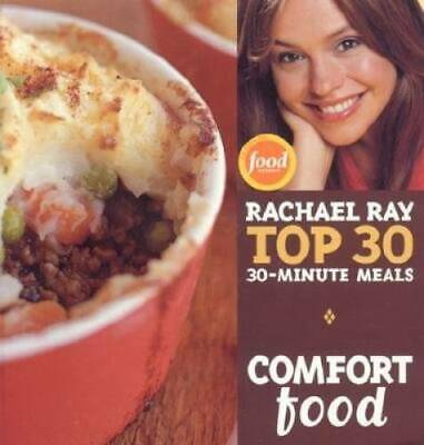 $3.11 • Buy Comfort Food: Rachael Ray Top 30 30-Minute Meals By Ray, Rachael