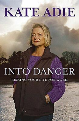 £4 • Buy Into Danger: Risking Your Life For Work, Adie, Kate, Like New, Hardcover