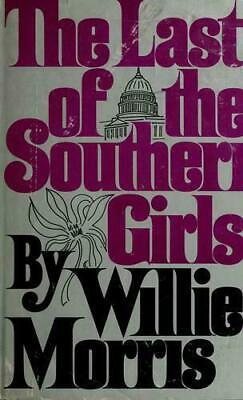 $4.20 • Buy The Last Of The Southern Girls By Willie Morris