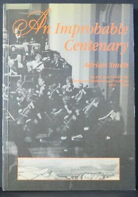 £36 • Buy Adrian Smith~An Improbable Centenary~ 1st~1990~Harold Wilson~Music~Signed