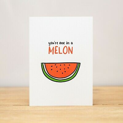 AU6.10 • Buy Greeting Card - Love, Valentine's Day, Anniversary, Funny, One In A Melon V2