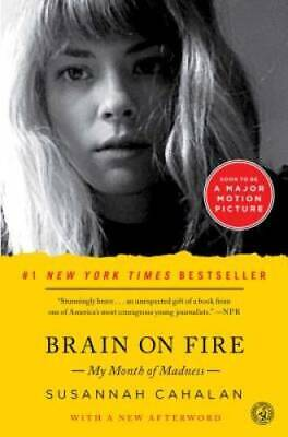 $3.67 • Buy Brain On Fire: My Month Of Madness - Paperback By Cahalan, Susannah - VERY GOOD