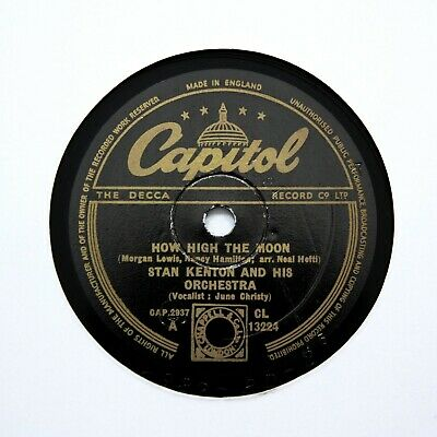 STAN KENTON & HIS ORCHESTRA  How High The Moon  (EE+) CAPITOL CL-13224 [78 RPM] • 6.12£