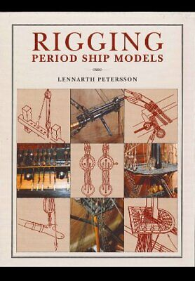 Rigging Period Ship Models A Step-by-Step Guide To The Intricacies Of Square-Ri • 20.06£