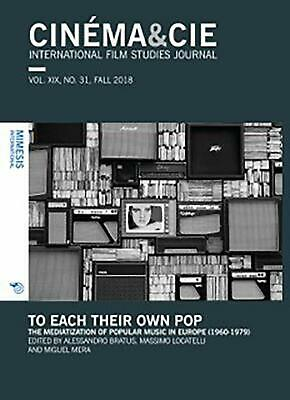 To Each Their Own Pop The Mediatization Of Popular Music In Europe 1960-1979  • 12.26£
