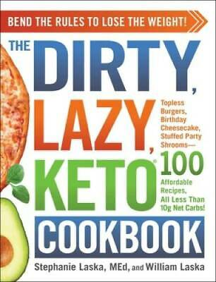 $9.92 • Buy The DIRTY, LAZY, KETO Cookbook: Bend The Rules To Lose The Weight! - VERY GOOD