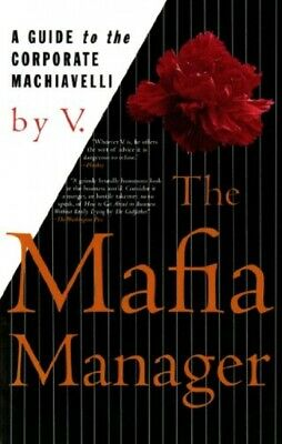The Mafia Manager: A Guide To The Corporate Machiavelli (Thomas Dunne Book S.) • 10.97£