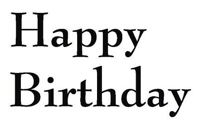 Birthday - Text - Happy Birthday #2 Unmounted Clear Stamp Approx 60x40mm • 3.99£