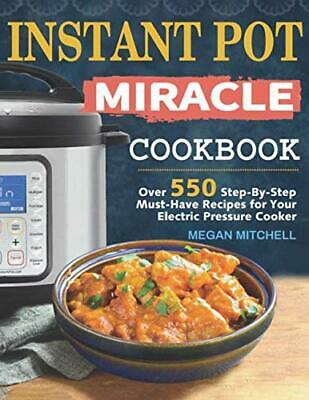 $11.94 • Buy Instant Pot Miracle Cookbook By Megan Mitchell (Paperback, 2019)