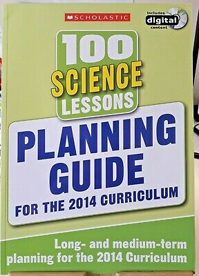 100 Science Lessons: Planning Guide By Scholastic For 2014 Curriculum. Years 1-6 • 12.95£