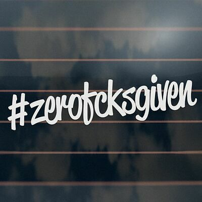 AU6.45 • Buy ZERO FCKS GIVEN Sticker 200mm Hashtag Hoon Bns Car Ute Window Decal