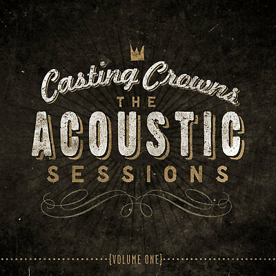 $2 • Buy Casting Crowns The Acoustic Sessions CD