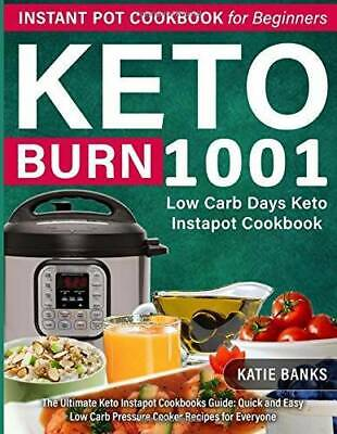 $8.35 • Buy Keto Instant Pot Cookbook For Beginners: 1001 Burn Low Carb Days Ket - VERY GOOD