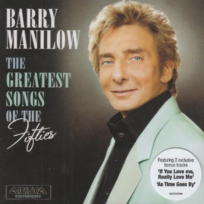 The Greatest Songs Of The Fifties - Barry Manilow (CD) (2006) • 2.17£