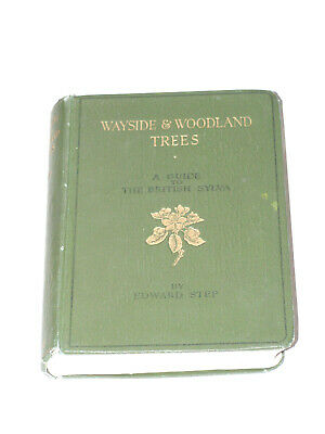 Wayside And Woodland Trees - A Guide To The British Sylva By Edward Step HB 1940 • 5£