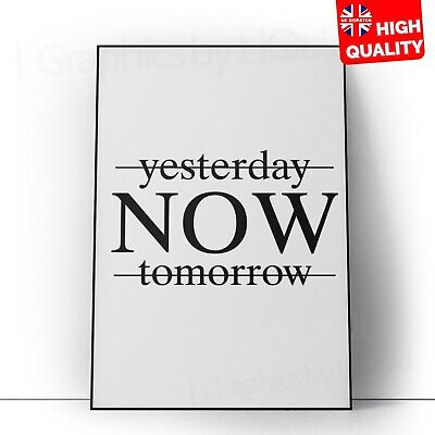 Yesterday Now Tomorrow Typography Poster Art | A5 A4 A3 A2 A1 | • 2.99£