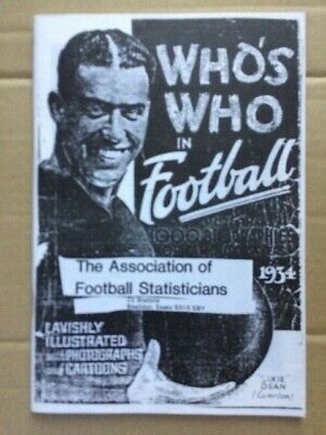 Who's Who In Football 1934 - A Facsimilie Copy By The Association Of Football St • 10.99£