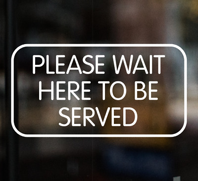 £3.99 • Buy PLEASE WAIT HERE TO BE SERVED Chip Shop Sign Window Sticker Cafe Pub Restaurant