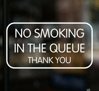 £3.99 • Buy NO SMOKING IN THE QUEUE Pub Restaurant Bar Chip Shop Sign Window Sticker Cafe