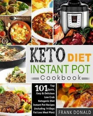 $5.90 • Buy Keto Diet Instant Pot Cookbook: For Rapid Weight Loss And A Better Lifest - GOOD