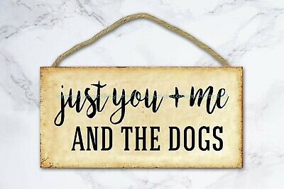Just You And Me And The Dogs Wood Sign Wooden Bathroom Plaque • 11.43£