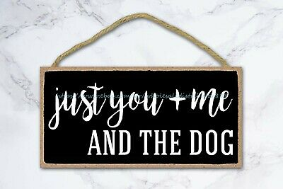 Garden Wall Plaques Just You And Me And The Dog Inspirational Quote Wood Sign • 11.43£
