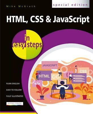 £17.99 • Buy HTML, CSS & JavaScript In Easy Steps By Mike McGrath - FREE P&P