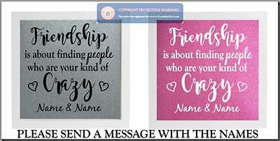 £4.99 • Buy Vinyl Sticker DIY Box Frame FRIENDSHIP IS ABOUT FINDING PEOPLE WHO ARE / CRAZY