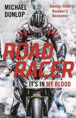 Road Racer: It's In My Blood, Dunlop, Michael, New Book • 6.78£