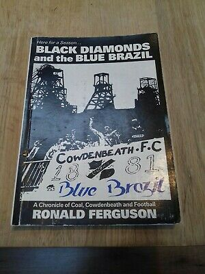 Black Diamonds And The Blue Brazil Cowdenbeath Fc Book Ronald Ferguson  • 5.99£