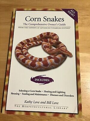 Corn Snake Book Kathy Bill Love Comprehensive Owners Guide • 10£