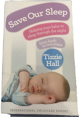 AU9.90 • Buy SAVE OUR SLEEP By Tizzie Hall - Helping Your Baby To Sleep Through The Night PB
