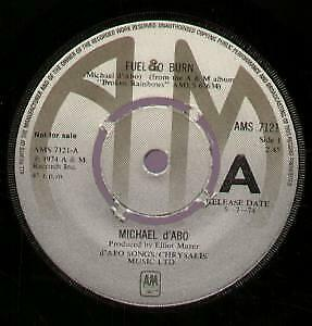 MICHAEL D'ABO Fuel To Burn 7 INCH VINYL UK A&m 1974 Promo B/W Hold On Sweet • 2.26£