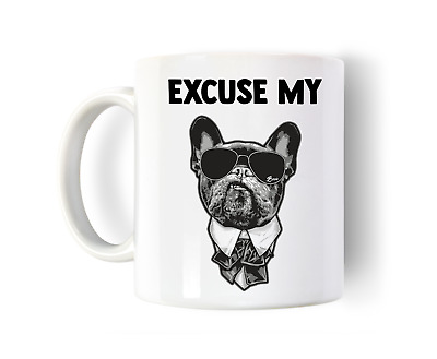 Excuse My French - Funny Cute Coffee Tea Mug French Bull Dog Ideal Gift Idea • 5.99£