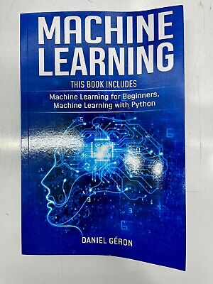 Machine Learning (machine Learning For Beginners With Python) Daniel Geron • 12.95£
