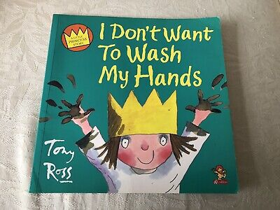 A Little Princess Story: I Don't Want To Wash My Hands By Tony Ross Collins 2003 • 1.50£