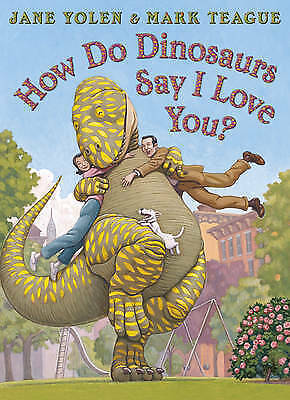 How Do Dinosaurs Say I Love You? By Jane Yolen (Paperback, 2010) • 4.50£