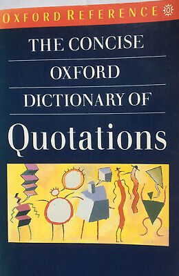 The Concise Oxford Dictionary Of Quotations • 1.10£