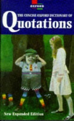 The Concise Oxford Dictionary Of Quotations (Oxford Reference S.), , Like New, H • 3.79£