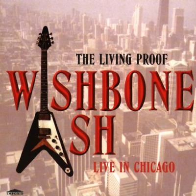 £3.47 • Buy The Living Proof: Live In Chicago - Wishbone Ash (CD) (1998)