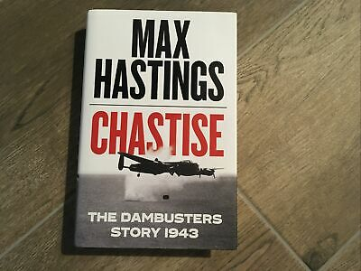 Chastise : The Dambusters Story , Max Hastings • 11.50£