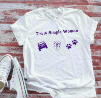 $19.99 • Buy I'm A Simple Woman Dog Paws Bella + Canvas White Short Sleeve T-shirt